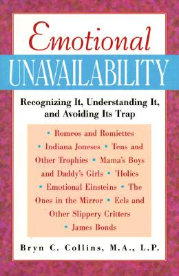 Emotional Unavailability By Collins, Bryn C.