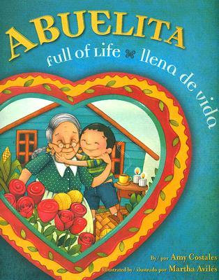 Abuelita Full of Life/Abuelita llena De Vida By Costales, Amy/ Aviles, Martha (ILT)